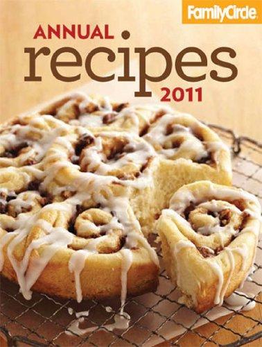 Family Circle Annual Recipes 2011: Linda Fears