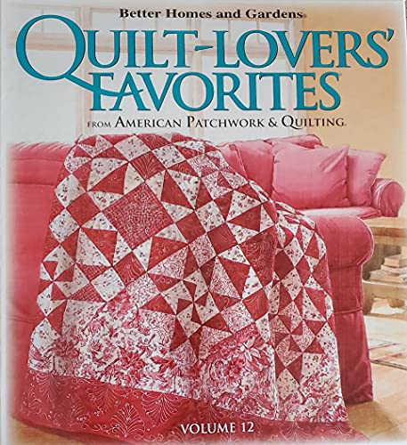 9780696300974: Better Homes and Gardens Quilt Lovers' Favorites (Volume 12)