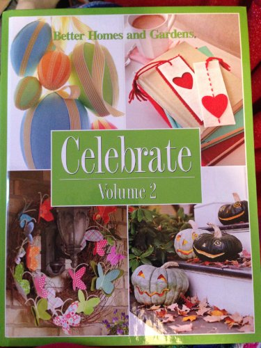 Better Homes and Gardens: Celebrate Volume 2: Better Homes and Gardens