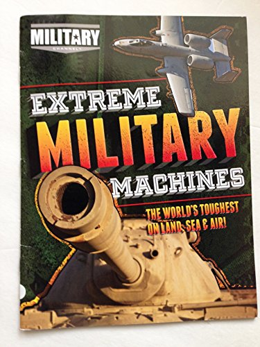 9780696301094: Extreme Military Machines: The World's Toughest on Land, Sea and Air!