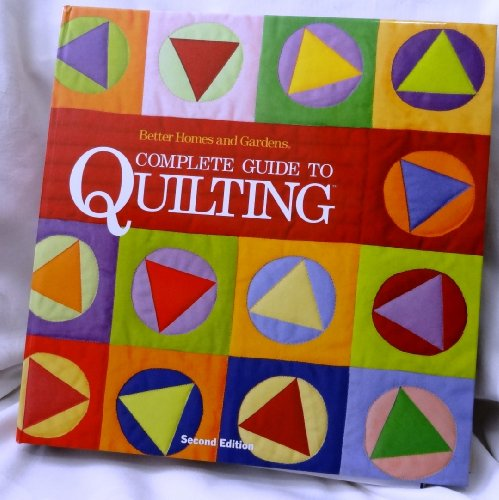 9780696301100: Better Homes and Gardens Complete Guide to Quilting