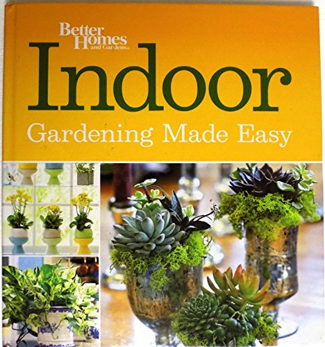 Better Homes And Gardens Indoor Gardening Made: Better Homes And
