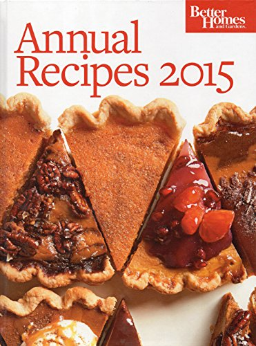 Better Homes And Gardens Annual Recipes 2015 By Homes