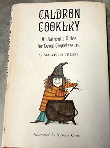 Caldron Cookery: An Authentic Guide for Coven Connoisseurs: Truzzi, Marcello