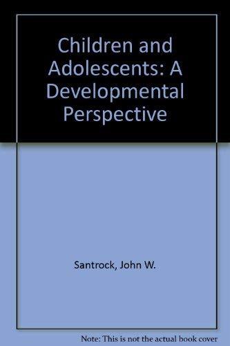 Children and adolescents: A developmental perspective: John W Santrock