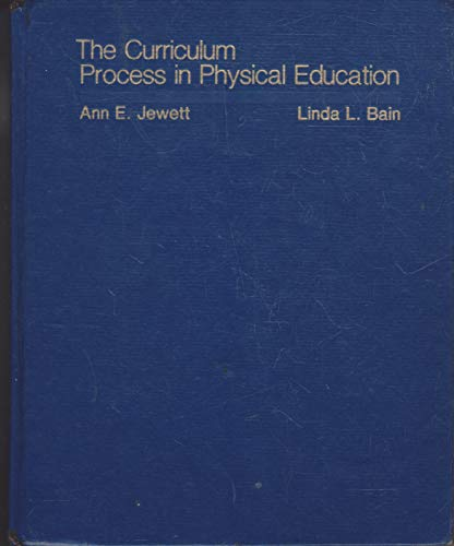 Curriculum Process in Physical Education: Ann E. Jewett;