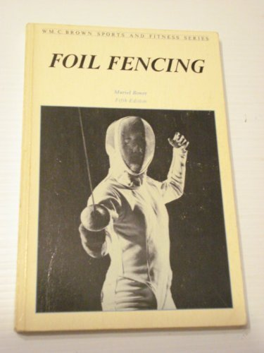 9780697003690: Foil fencing (Wm. C. Brown sports and fitness series)
