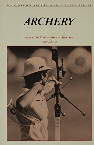 9780697003904: Archery (Wm.C. Brown sports and fitness series)