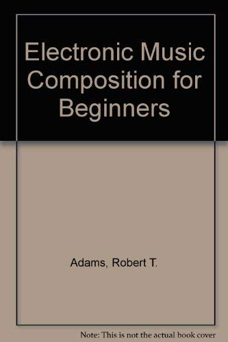 9780697004574: Electronic Music Composition for Beginners
