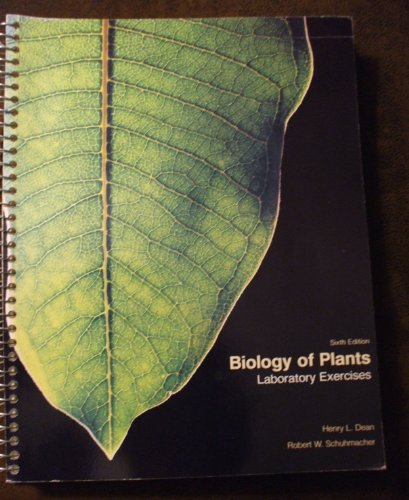 Biology of Plants: Laboratory Exercises: Henry L. Dean