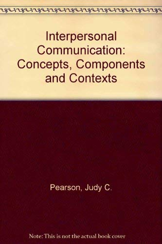 9780697007902: Interpersonal Communication: Concepts, Components and Contexts