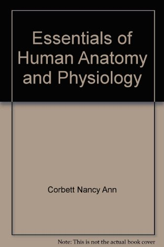 Essentials of Human Anatomy and Physiology - Hole, John W., Corbett, Nancy Ann