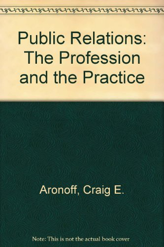 9780697014856: Public Relations: The Profession and the Practice