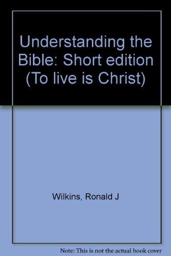 Understanding the Bible Short Edition: Wilkins, Ronald J