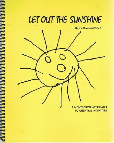 Let Out the Sunshine: Barnett, Regina R.