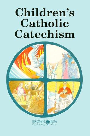 Childrens Catholic Catechism: Brown-Roa Publishing; Brown-Roa,