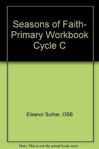 Seasons of Faith- Primary Workbook Cycle C: Eleanor Suther, OSB, Jeanita F. Strathman Lapa