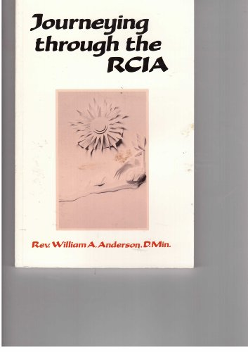 Journeying Through the RCIA: Anderson, D.Min., Rev. William A.