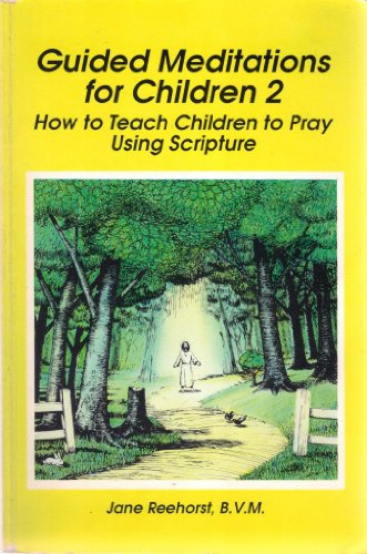 9780697029881: Guided Meditations for Children 2: How to Teach Children to Pray Using Scripture