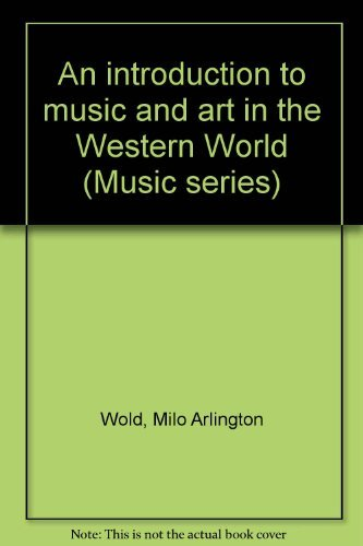 9780697031105: An introduction to music and art in the Western World (Music series)