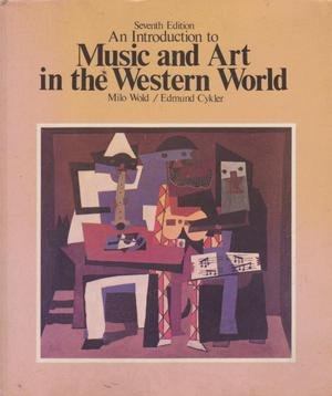 An Introduction to Music and Art in the Western World: Wold, Milo;Cykler, Edmund