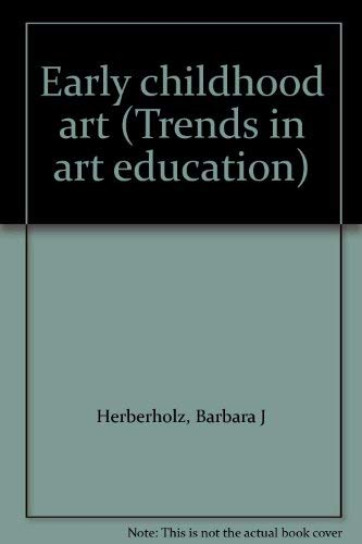9780697032430: Early childhood art (Trends in art education)
