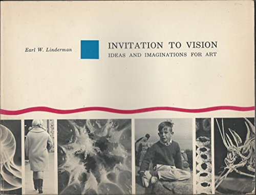 Invitation to Vision: Ideas and Imaginations for: Earl W. Linderman