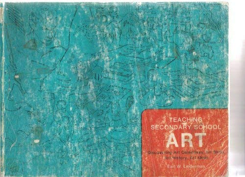 Teaching Secondary School Art: Earl W. Linderman