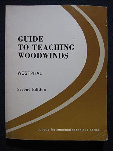 9780697035073: Guide to teaching woodwinds (College instrumental technique series)