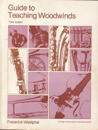 9780697035097: Guide to Teaching Woodwinds, 3rd Edition (College Instrumental Technique Series)