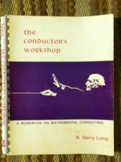 9780697035127: The conductor's workshop;: A workbook on instrumental conducting (Music series)