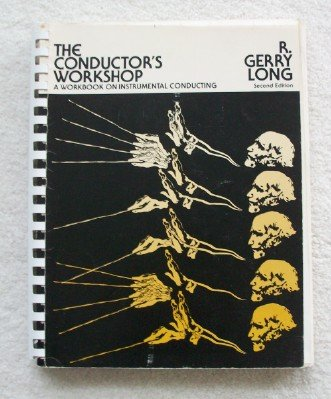 9780697035158: The Conductor's Workshop: A Workbook on Instrumental Conducting