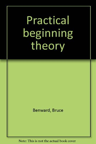 Practical beginning theory (069703545X) by Benward, Bruce