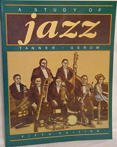 A Study of Jazz: Tanner, Paul; Gerow,