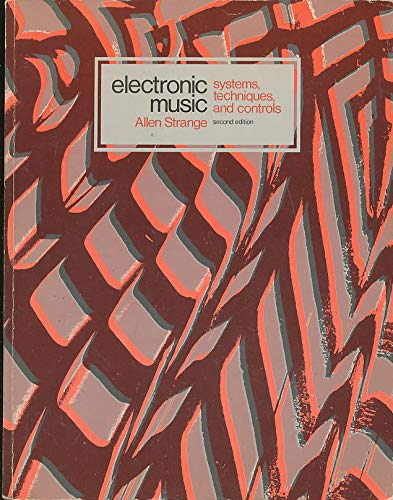 9780697036025: Electronic Music: Systems, Techniques, and Controls