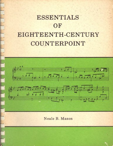 9780697036056: Essentials of Eighteenth Century Counterpoint: A Practical Stylistic Approach