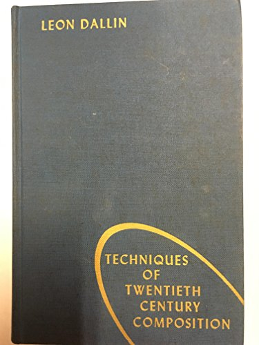 Techniques of Twentieth Century Composition, 2nd Edition: Dallin, Leon