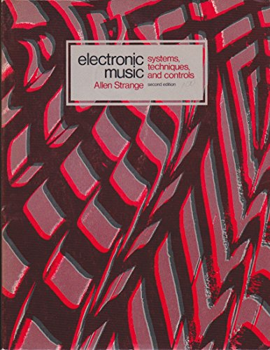 Electronic Music: Systems, Techniques, Controls: Allen Strange