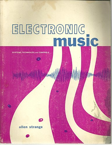 9780697036124: Electronic Music: Systems, techniques, and controls