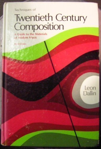 9780697036148: Techniques of Twentieth Century Composition: A Guide to the Materials of Modern Music (Music Series)