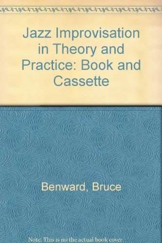 Jazz Improvisation in Theory and Practice: Book: Bruce Benward, Joan