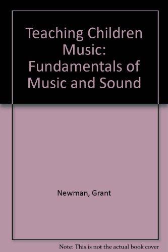 9780697036445: Teaching Children Music: Fundamentals of Music and Sound