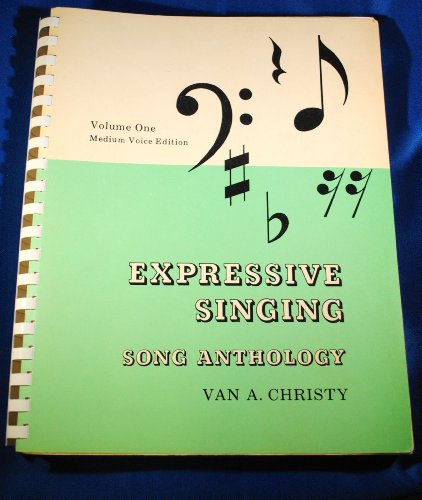 Expressive Singing Song Anthology (Medium Voice Edition,: Van A. Christy