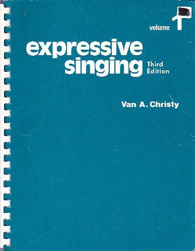 Expressive Singing: Text v. 1: Song Anthology: Christy, Van A.