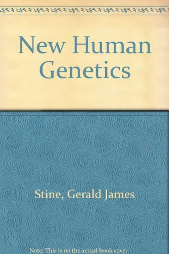 The New Human Genetics: Stine, Gerald J.
