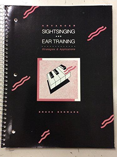 Advanced Sightsinging & Ear Training: Strategies and: Bruce Benward