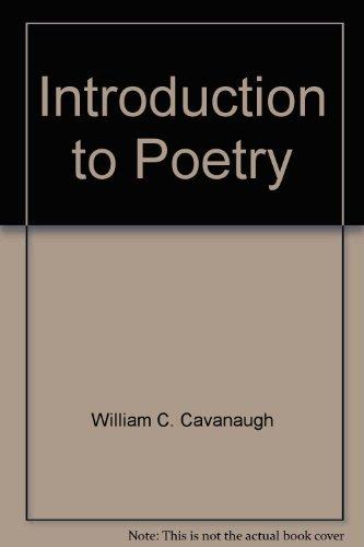 Introduction to poetry: Cavanaugh, William C