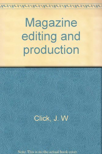 Magazine Editing and Production: Click, J. W