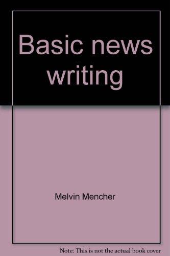 Basic news writing: Melvin Mencher