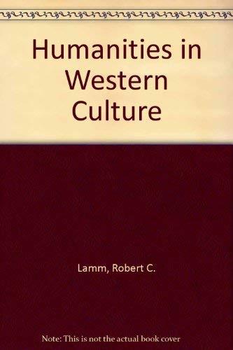 Humanities in Western Culture: Lamm, Robert C., Cross, Neal M., Davis, Dale